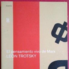 Libros de segunda mano: LEÓN TROTSKY . EL PENSAMIENTO VIVO DE MARX. Lote 125129115