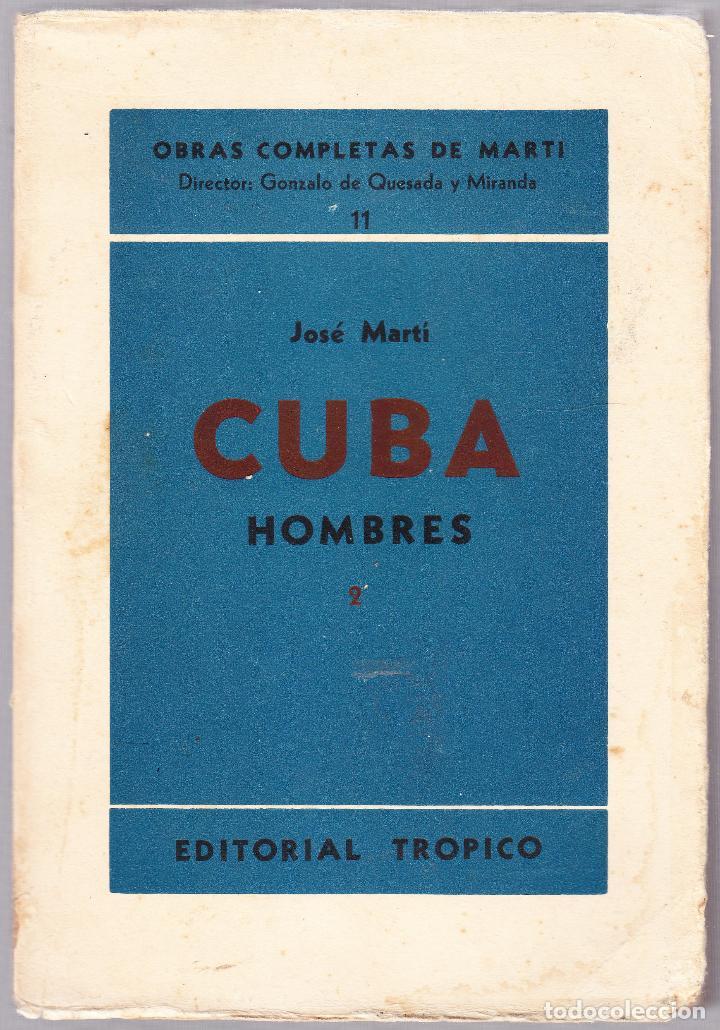 CUBA - HOMBRES 2 - OBRAS COMPLETAS DE JOSE MARTI - ED. TROPICO 1938 LA HABANA (Libros de Segunda Mano - Pensamiento - Política)