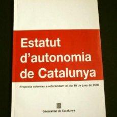 Libri di seconda mano: ESTATUT D'AUTONOMIA DE CATALUNYA (2006) ESTATUTO DE AUTONOMIA CATALUÑA (EN CATALÀ Y CASTELLANO). Lote 125147939
