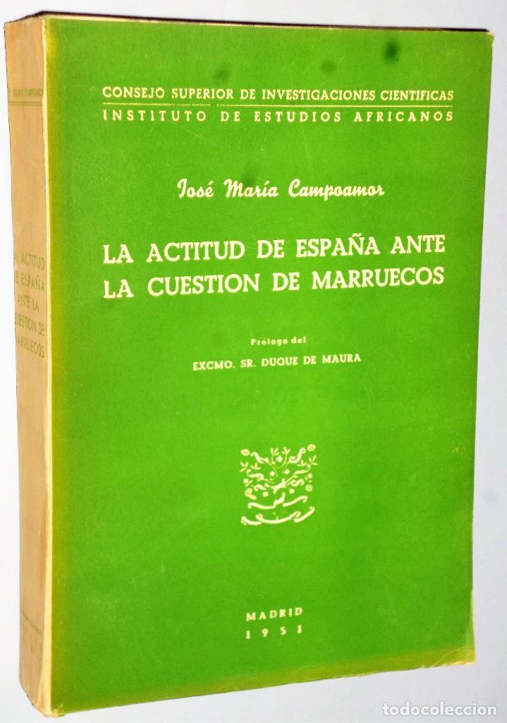 LA ACTITUD DE ESPAÑA ANTE LA CUESTIÓN DE MARRUECOS (1900-1904) (Libros de Segunda Mano - Pensamiento - Política)