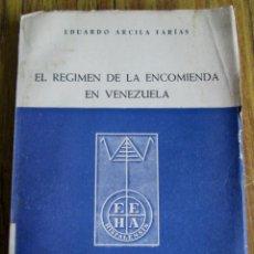 Libros de segunda mano: EL RÉGIMEN DE LA ECONOMÍA EN VENEZUELA - POR EDUARDO ARCILA FARÍAS - SEVILLA 1957. Lote 125971531