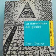 Libros de segunda mano: LA NATURALEZA DEL PODER--BARRY BARNES--EDICIONES POMARES-CORREDOR--1º EDICION 1990-IMPECABLE. Lote 125985159