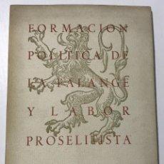 Livros em segunda mão: FORMACIÓN POLÍTICA DE LA FALANGE Y LABOR PROSELITISTA - II CONSEJO DE JEFES - AÑO 1949. Lote 126069495