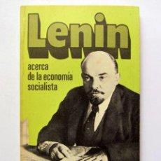 Libros de segunda mano: LENIN ACERCA DE LA ECONOMÍA SOCIALISTA. EDITORIAL DE LA AGENCIA DE PRENSA NÖVOSTI, MOSCÚ 1983.. Lote 126112283