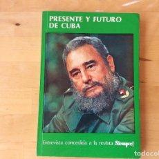 Libros de segunda mano: PRESENTE Y FUTURO EN CUBA. Lote 126194235