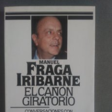 Libros de segunda mano: EL CAÑÓN GIRATORIO .MANUEL FRAGA IRIBARNE. Lote 126248976
