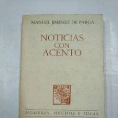 Libros de segunda mano: NOTICIAS CON ACENTO. PAGINAS SUELTAS DE UN AÑO POLITICO. ABRIL 1966 - 1967. JIMENEZ DE PARGA. TDK281. Lote 126351767