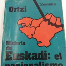 Libros de segunda mano: ORTZI (F. LETAMENDIA BELZUNCE ) HISTORIA DE EUSKADI EL NACIONALISMO VASCO Y ETA 1° EDICION . Lote 126351827