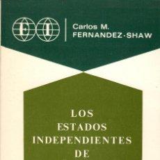 Libros de segunda mano: LOS ESTADOS INDEPENDIENTES DE NORTEAMÉRICA / CARLOS FERNÁNDEZ-SHAW. Lote 126352091
