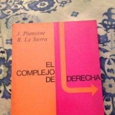 Libros de segunda mano: EL COMPLEJO DE DERECHA (J. PLUMYÈNE, R. LA SIERRA) KAIRÓS. Lote 126601900