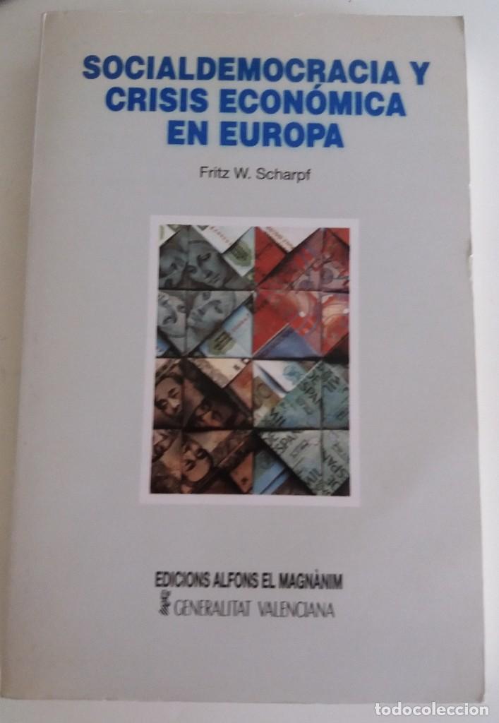 SOCIALDEMOCRACIA Y CRISIS ECONÓMICA EN EUROPA - SCHARPF, FRITZ W. (Libros de Segunda Mano - Pensamiento - Política)