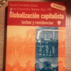 Libros de segunda mano: GLOBALIZACION CAPITALISTA. LUCHAS Y RESISTENCIAS ** RAM FERNANDEZ DURAN, ETXEZARRETA, MIREN / SAE. Lote 126678999
