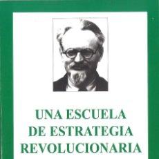 Libros de segunda mano: UNA ESCUELA DE ESTRATEGIA REVOLUCIONARIA. LEON TROTSKY. 2006. Lote 126691659