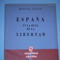 Libros de segunda mano: ESPAÑA EN LA RUTA DE LA LIBERTAD - MANUEL VILLAR - EDITORIAL RECONSTRUIR, BUENOS AIRES, 1962, 1ª ED.. Lote 126747923