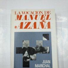 Libros de segunda mano: LA VOCACION DE MANUEL AZAÑA. JUAN MARICHAL. CUADERNOS PARA EL DIALOGO. Nº 13. TDK276. Lote 126892931