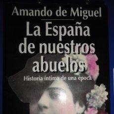 Libros de segunda mano: LA HISTORIA DE NUESTROS ABUELOS - AMANDO DE MIGUEL. Lote 127272223