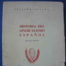 Libros de segunda mano: HISTORIA DEL SINDICALISMO ESPAÑOL. GUILLÉN SALAYA (FALANGE). Lote 127545127