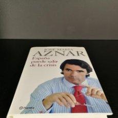 Libros de segunda mano - Jose Maria Aznar España puede salir de la crisis - Politica - ex-presidente - 127637763