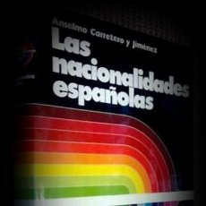 Libros de segunda mano: CARRETERO Y JIMENEZ, ANSELMO: LAS NACIONALIDADES ESPAÑOLAS. Lote 127880959
