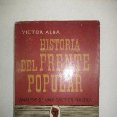 Libros de segunda mano: HISTORIA DEL FRENTE POPULAR (ANÁLISIS DE UNA TÁCTICA POLÍTICA). ALBA, VÍCTOR. [PAGÉS ELÍAS, PEDRO].. Lote 123154684