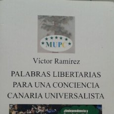 Libros de segunda mano: PALABRAS LIBERTARIAS PARA UNA CONCIENCIA CANARIA UNIVERSALISTA - VÍCTOR RAMÍREZ - DISCURSO INGRESO . Lote 128094547