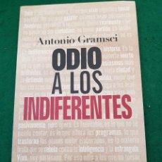 Libros de segunda mano: ODIO A LOS INDIFERENTES - ANTONIO GRAMSCI. Lote 128325067