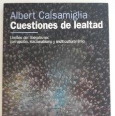 Libros de segunda mano: CUESTIONES DE LEALTAD. LÍMTES DEL LIBERALISMO: CORRUPCIÓN, NACIONALISMO Y M. - CALSAMIGLIA, A.. Lote 128332511