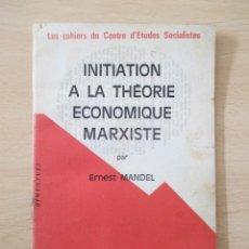Libros de segunda mano: INITIATION À LA THÉORIE ÉCONOMIQUE MARXISTE, DE ERNEST MANDEL. Lote 128334387