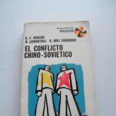 Libros de segunda mano: EL CONFLICTO CHINO-SOVIÉTICO - G. F. HUDSON Y R. LOWENTHAL - EDITORIAL PAIDOS - BUENOS AIRES (1969). Lote 128358211
