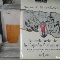 Libros de segunda mano: ANECCDOTARIO DE LA ESPAÑA FRANQUISTA,FERNANDO DIAZ - PLAJA. Lote 128362795