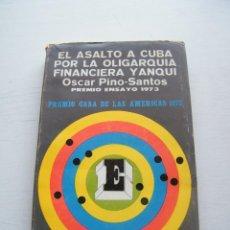 Libros de segunda mano: EL ASALTO A CUBA POR LA OLIGARQUÍA FINANCIERA YANQUI - ÓSCAR PINO-SANTOS - CASA AMÉRICAS (1973). Lote 128363459