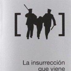 Libros de segunda mano: LA INSURRECCIÓN QUE VIENE. COMITÉ INVISIBLE. Lote 128364131