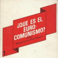 Libros de segunda mano: ¿QUE ES EL EURO-COMUNISMO?, MÁXIMO LOIZU & PERE VILANOVA. Lote 128382827