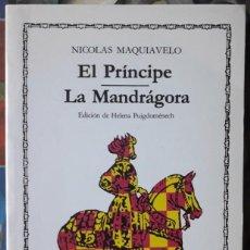 Libros de segunda mano: NICOLÁS MAQUIAVELO . EL PRÍNCIPE / LA MANDRÁGORA . CÁTEDRA. Lote 128387875