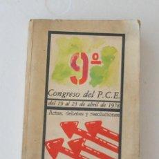 Libros de segunda mano: 9º CONGRESO DEL P.C.E. PCE DEL 19 AL 23 DE ABRIL DE 1978 - ACTAS DEBATES Y RESOLUCIONES. Lote 128388699