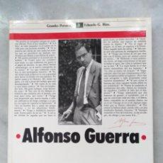 Libros de segunda mano: ALFONSO GUERRA. GRANDES PERSONAJES. EDUARDO G. RICO. Lote 128407450