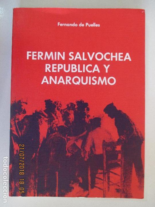 FERNANDO DE PUELLES. FERMIN SALVOCHEA REPÚBLICA Y ANARQUISMO. 1984. (Libros de Segunda Mano - Pensamiento - Política)