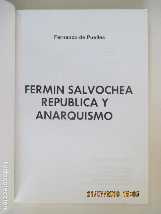 Libros de segunda mano: FERNANDO DE PUELLES. FERMIN SALVOCHEA REPÚBLICA Y ANARQUISMO. 1984. - Foto 3 - 128721691