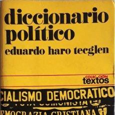 Libros de segunda mano: DICCIONARIO POLÍTICO - EDUARDO HARO TECGLEN. Lote 128787311