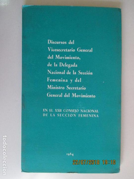 DISCURSOS DEL VICESECRETARIO GENERAL DEL MOVIMIENTO. EN EL XXII CONSEJO SECCION FEMENINA. 1964 (Libros de Segunda Mano - Pensamiento - Política)