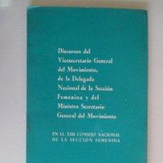 Libros de segunda mano: DISCURSOS DEL VICESECRETARIO GENERAL DEL MOVIMIENTO. EN EL XXII CONSEJO SECCION FEMENINA. 1964. Lote 128814211