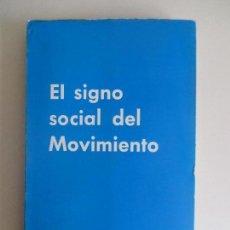 Libros de segunda mano: COLECCIÓN NUEVO HORIZONTE. EL SIGNO SOCIAL DEL MOVIMIENTO. MADRID 1967. Lote 128814367