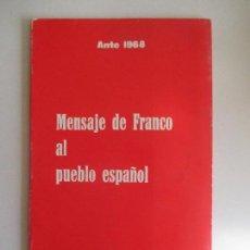 Libros de segunda mano: EDICIONES DEL MOVIMIENTO. ANTE 1968. MENSAJE DE FRANCO AL PUEBLO ESPAÑOL. MADRID. Lote 215290817