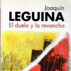 Libros de segunda mano: EL DUELO Y LA REVANCHA (JOAQUÍN LEGUINA). Lote 129049971