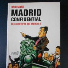 Livres d'occasion: MADRID CONFIDENTIAL, LES AVENTURES DEL DIPUTAT K, (ORIOL MALLÓ), LA CAMPANA 2004 -EN CATALÀ. Lote 30313419