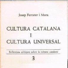 Libros de segunda mano: CULTURA CATALANA I CULTURA UNIVERSAL. FERRATER I MORA, JOSEP. Lote 129376943