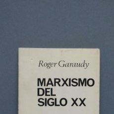 Libros de segunda mano: MARXISMO DEL SIGLO XX. ROGER GARAUDY. Lote 129390815