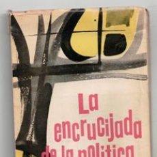 Libros de segunda mano: LA ENCRUCIJADA DE LA POLÍTICA INTERNACIONAL, GOLDWATER, NIEMEYER, BURNHAMR, MEYE. Lote 129398364