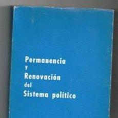 Libros de segunda mano: PERMANENCIA Y RENOVACIÓN DEL SISTEMA POLÍTICO. Lote 129398372