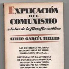 Libros de segunda mano: EXPLICACIÓN DEL COMUNISMO, ATILIO GARCÍA MELLID. Lote 129398376